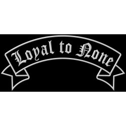 Loyal to None XL